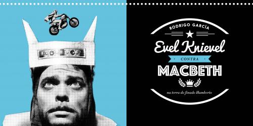 Evel Knievel contra Macbeth