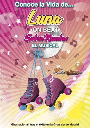 SOBRE RUEDAS,EL MUSICAL DE LA VIDA DE LUNA