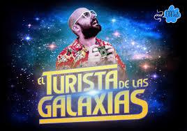 EL TURISTA DE LAS GALAXIAS