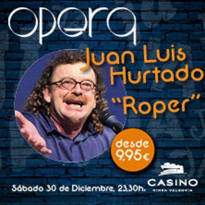 JUAN LUIS HURTADO `ROPER`EN ÓPERA VALENCIA