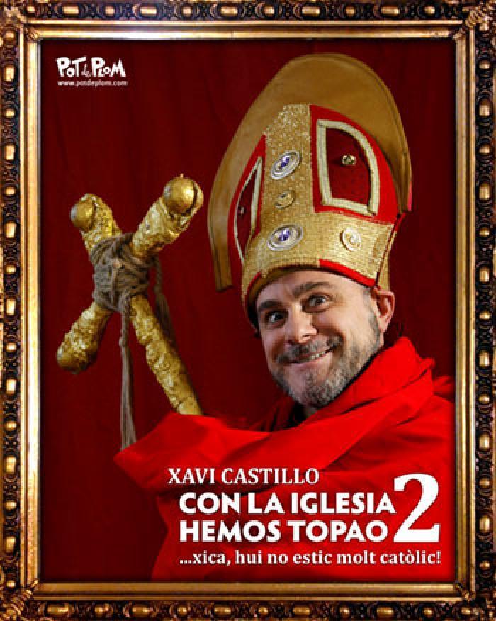 XAVI CASTILLO - CON LA IGLESIA HEMOS TOPADO 2